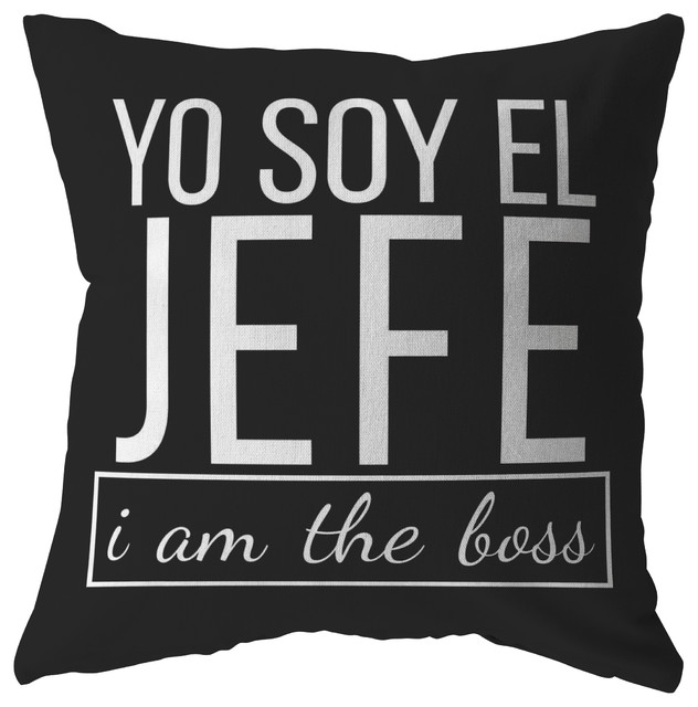 72aae7de Spanish I Am The Boss, Yo Soy El Jefe Funny Bosses Pillow - Contemporary -  Decorative Pillows - by Lifehiker Designs