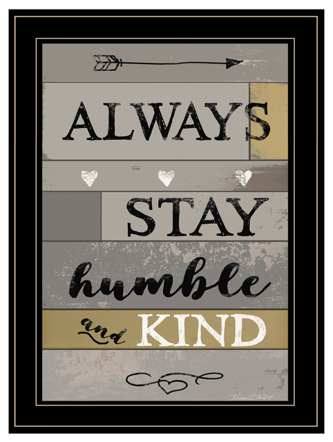 Always Stay Humble And Kind By Karen