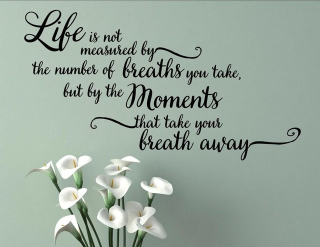 Life Is Not Measured By The Number Of Breaths You Take..., Wall Decor Stickers.