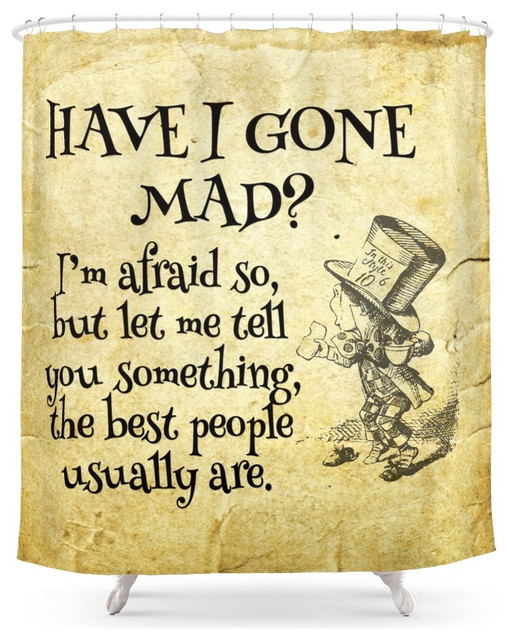 Curtains Ideas alice in wonderland curtains : Society6 Society6 Have, Gone Mad? Alice in Wonderland Quote Shower ...