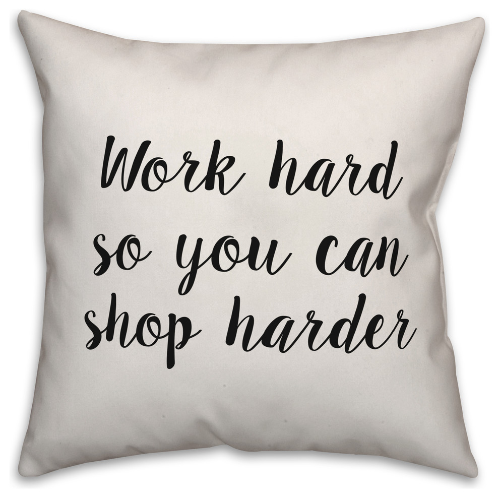 Work Hard So You Can Shop Harder Contemporary Decorative Pillows By Designs Direct