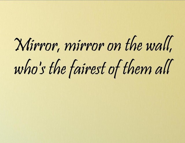Mirror, Mirror On The Wall, Who\'s The Fairest Of Them All, Wall ...