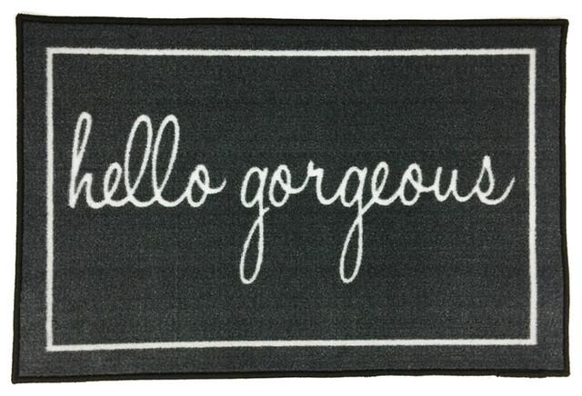 Hello Gorgeous Welcome Doormat, Gray/white, 24x36.