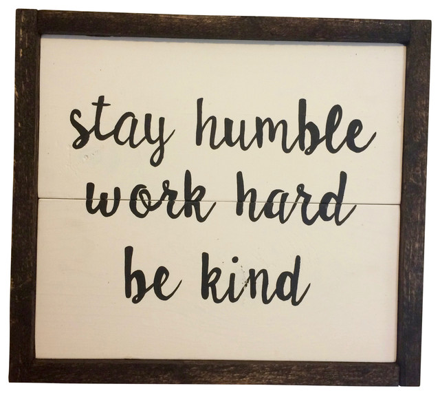 """Humble Signs: """"Stay Humble, Work Hard, Be Kind"""" Wooden Sign, 14""""x12.5"""