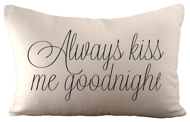 Quot Always Kiss Me Goodnight Quot Pillow Contemporary