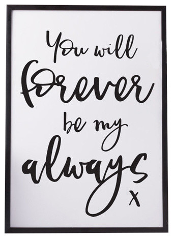 """""""You Will Forever Be My Always"""" Paper Print, A4"""