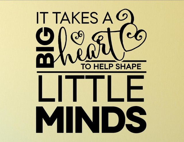 It Takes A Big Heart To Help Shape Little Minds Wall