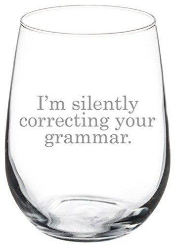17 Oz Stemless Wine Glass Funny I'm Silently Correcting Your Grammar contemporary-wine-glasses