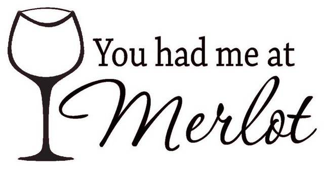 You Had Me At Merlot Wine Vinyl Wall Art Decal Home Decor Wall Sayings Contemporary Wall Decals By Vwaq Vinyl Wall Art Quotes And Prints