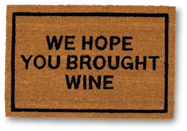 """""""we Hope You Brought Wine"""" Doormat."""