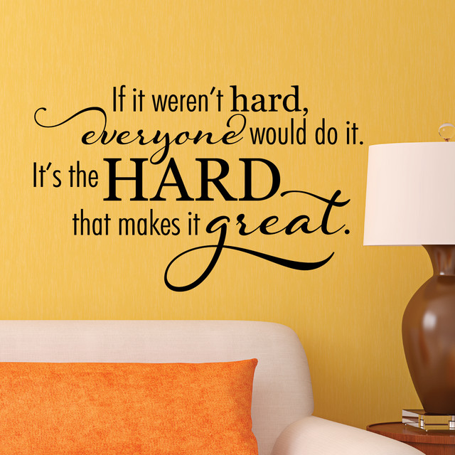 Hard Makes It Great Wall Quotes Decal Black Contemporary Wall Decals