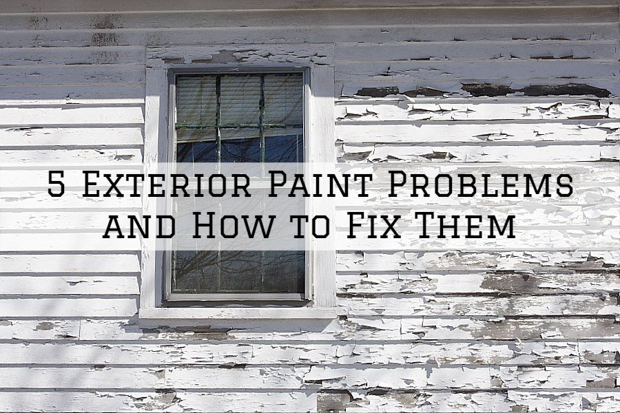 28-04-2021 Steves Quality Painting And Washing Green Lake WI Exterior Paint Problems And How To Fix Them