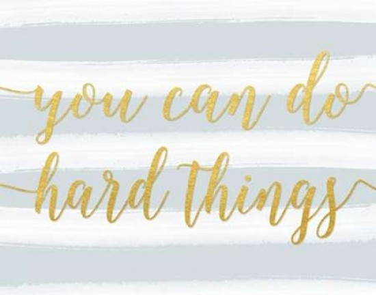Quot You Can Do Hard Things Gray Quot Poster Print By Tara Moss