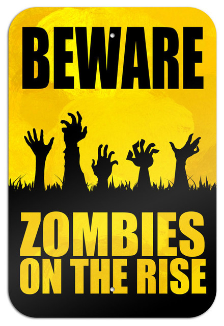 Made On Terra Beware Zombies On The Rise Metal Sign 6 Quot X