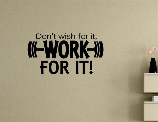 don't wish for it, work for it!, wall decor stickers - contemporary