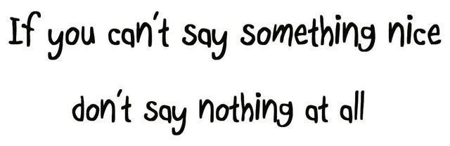Vwaq If You Cant Say Something Nice Dont Say Nothing At All Wall